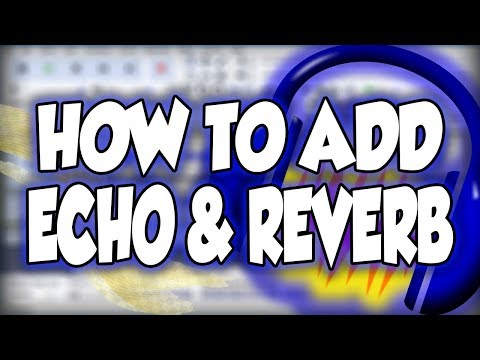 How To Add Echo & Reverb In Audacity