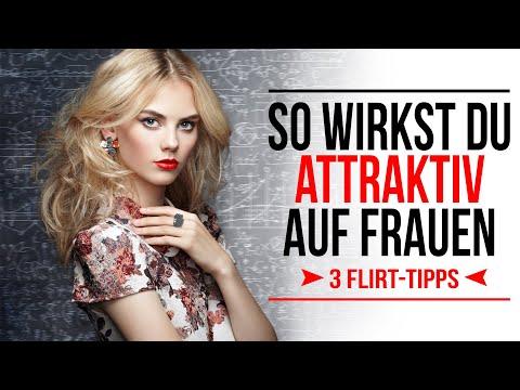 3 Flirt-Tipps Um ATTRAKTIVER AUF FRAUEN Zu Wirken! (Flirten Lernen Als Mann)