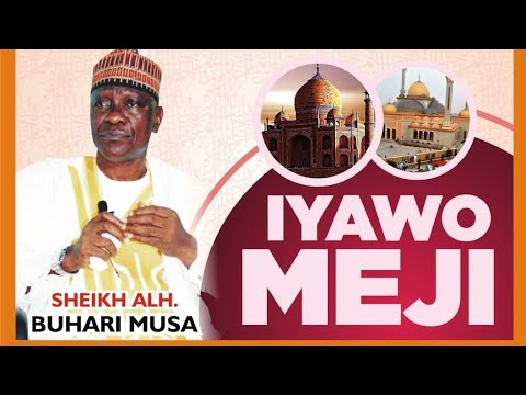 IYAWO MEJI | Is it good and advisable to have a wife or two? | Latest from Sheikh Buhari Omo Musa