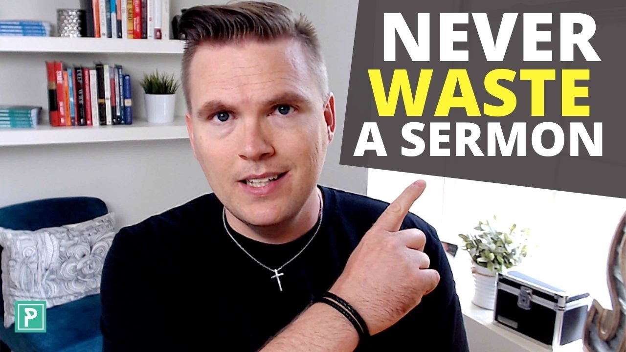 3 MORE Ways to Repurpose a Message - Never Let a Good Sermon Go to Waste!