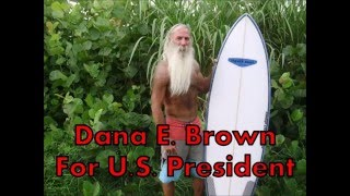 dana e brown for us president 2016