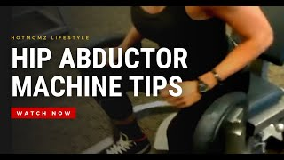 Casey's Tip On the hip abductor Machine