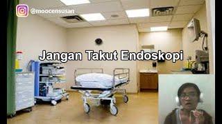 Jangan Takut Endoskopi