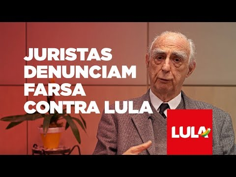 Juristas denunciam farsa contra Lula