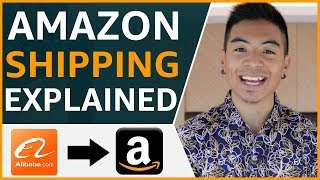 Alibaba to Amazon FBA - Shipping Products From China Explained!