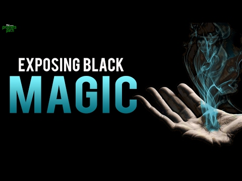 EXPOSING BLACK MAGIC