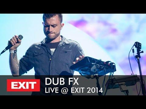Dub FX - Live at EXIT Festival 2014 Full Concert