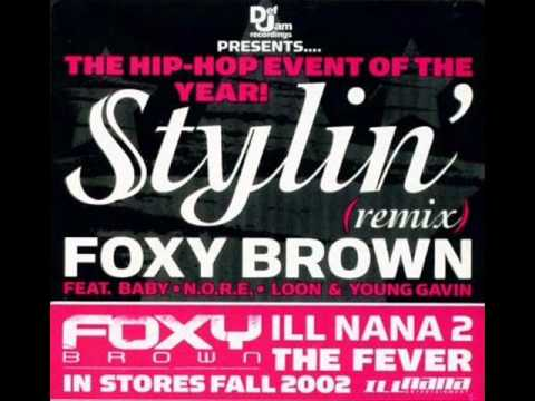 Foxy Brown Stylin' (REMIX) feat Birdman,N.O.R.E.,Loon & Young Gavin