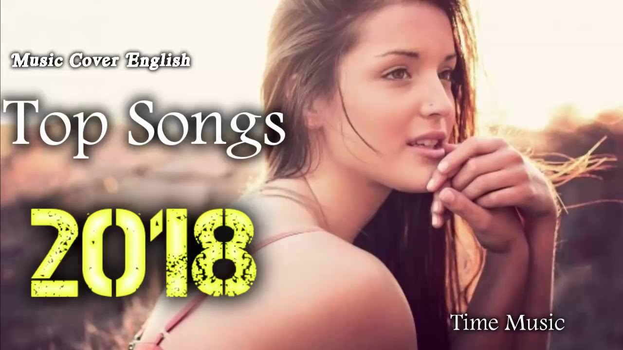 Best English Music Cover 2018 Hit Popular Acoustic Songs Country Songs Top 40 Songs This Week Youtube