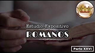 Romanos parte XXVI PASTOR RIOS