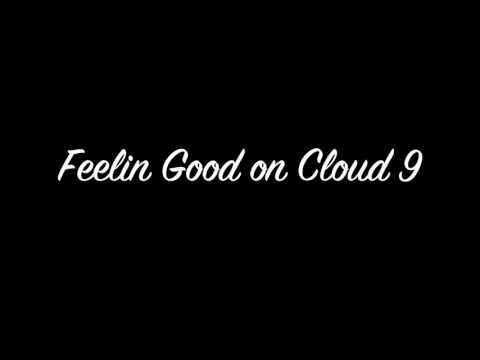 Feelin Good on Cloud 9