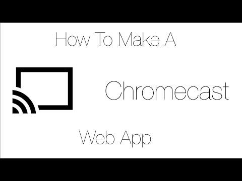 How To Make A Chromecast Web App