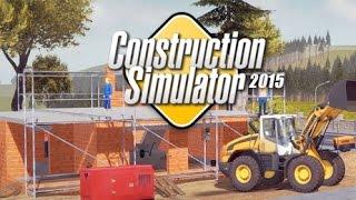 Construction Simulator 2015 Gameplay [PC HD] [60FPS]