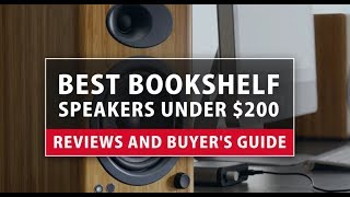 Best Bookshelf Speakers under $200 - Reviews and Buyer