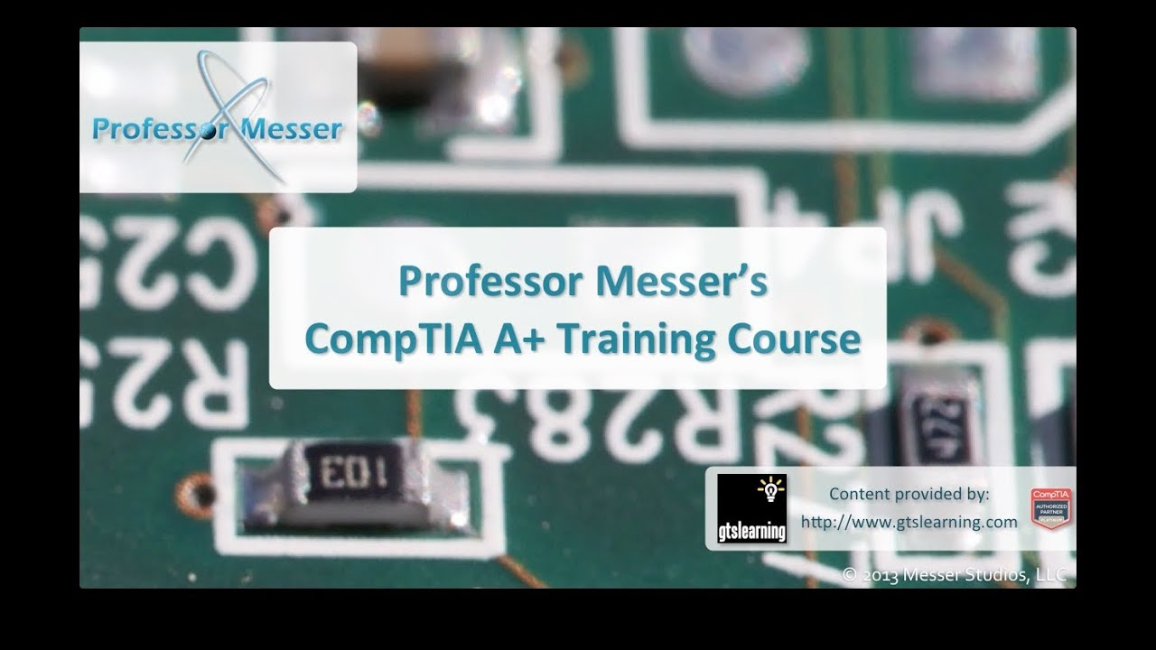 Professor Messer's CompTIA 220-801/220-802 A+ Training