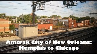 Amtrak City of New Orleans [HD]: Memphis to Chicago