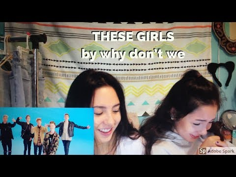 "Reacting To Why Don't We Music Video ""These Girls"""
