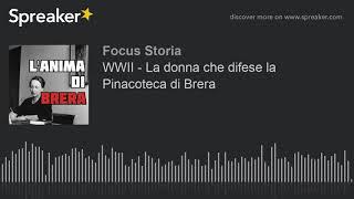 WWII - La donna che difese la Pinacoteca di Brera