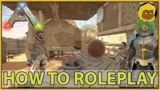 HOW TO ROLEPLAY - ARK: Survival Evolved