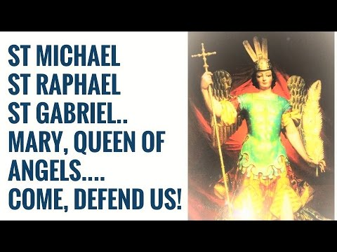 Powerful Chaplet, Litany and Protection Prayer St Michael ArchAngel, Our  Lady, St Raphael & Gabriel