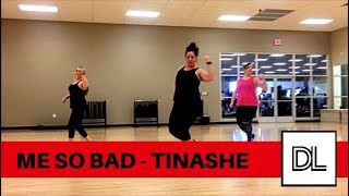 Me So Bad - Tinashe || Original Dance Fitness Choreo