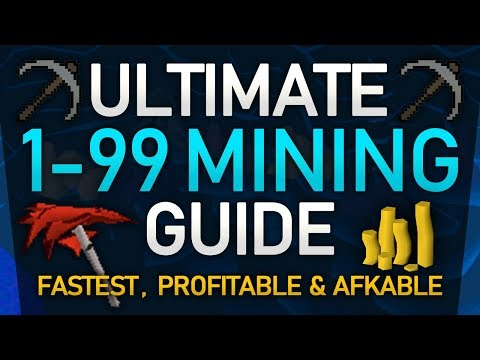 [OSRS] Ultimate 1-99 Mining Guide (Fastest/Profitable/Afkable Methods)
