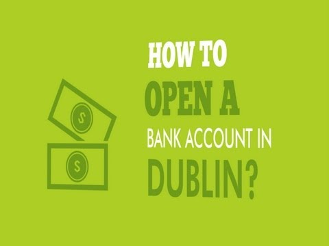 IBS - How to Open a bank account in Dublin?