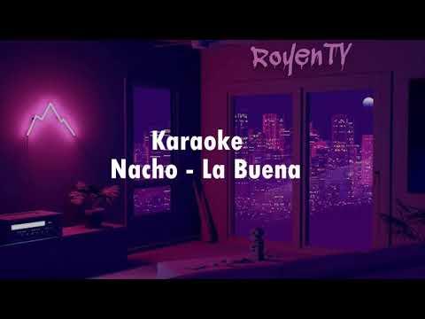 Nacho – La Buena (Karaoke con letra) 2020