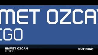 Ummet Ozcan - Indigo (Original Mix)
