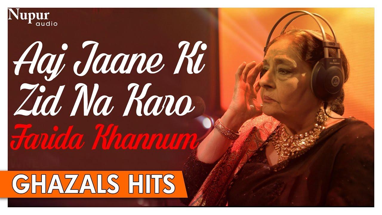 Aaj Jaane Ki Zid Na Karo Original | Farida Khannum Ghazals Songs | Romantic Ghazals | Nupur Audio