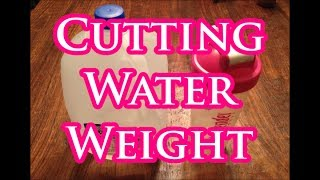 Simple Water Cut -- How I easily cut water weight for competition