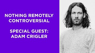 Nothing Remotely Controversial: Adam Crigler joins us for a look at his astrological chart