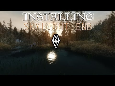 Skyrim - How To Install Skylight ENB (Detailed)