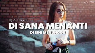 [1.82 MB] DJ & LIRYCS   DI SANA MENANTI DI SINI MENUNGGU   TOP AXA 1990 VIDEO LIRYCS & MUSIC REMIX