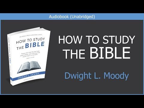How To Study The Bible | Dwight L Moody | Free Christian Audiobook