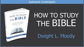 How to Study the Bible   Dwight L Moody   Free Christian Audiobook