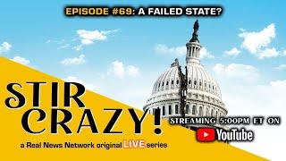 Stir Crazy! Episode #69: A Failed State?