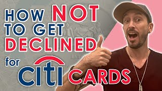 How Not to Get Declined for CITI Credit Cards