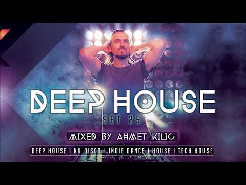 DEEP HOUSE SET 25 - AHMET KILIC