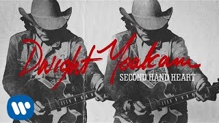 Dwight Yoakam - Second Hand Heart