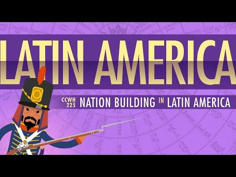 War and Nation Building in Latin America: Crash Course World