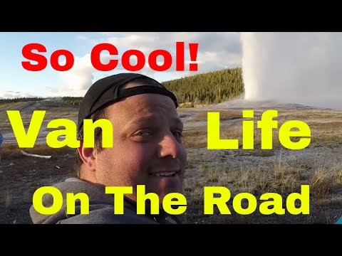 Visiting Old Faithful Geyser Living In A Van In Yellowstone National Park Van Life On The Road