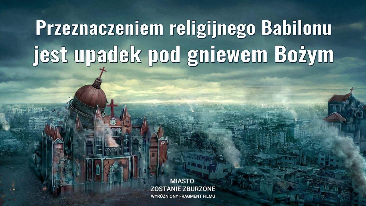 """Film ewangeliczny """"Miasto zostanie zburzone"""" Klip filmowy (5) – Przeznaczeniem religijnego Babilonu jest upadek pod gniewem Bożym"""