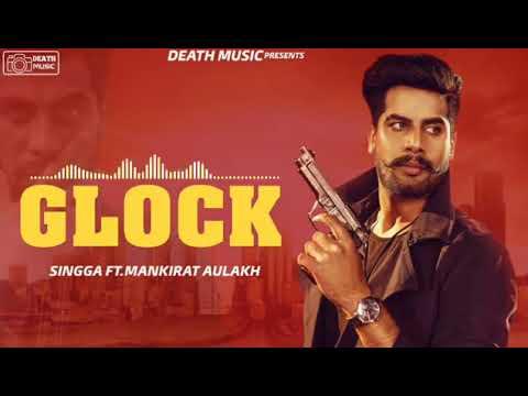 Glock - Singga (Full Song) Mankirat Aulakh | Latest New Punjabi Songs 2019
