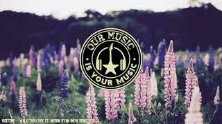 Vicetone - Walk Thru Fire Ft. Meron Ryan (New Song) 2018