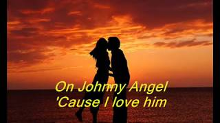 Johnny Angel (with Lyrics)  Not Shelley Fabares but better version. Agree