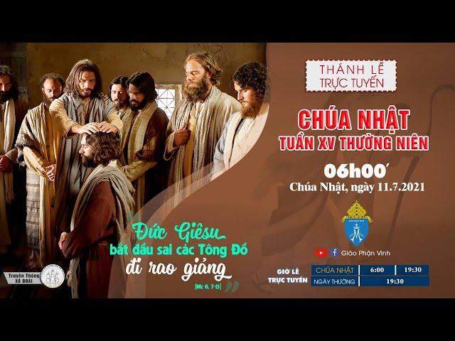 🔴Trực Tuyến Thánh Lễ Ngày 11/07/2021:  6h00' | CHÚA NHẬT XV THƯỜNG NIÊN | Giáo Phận Vinh