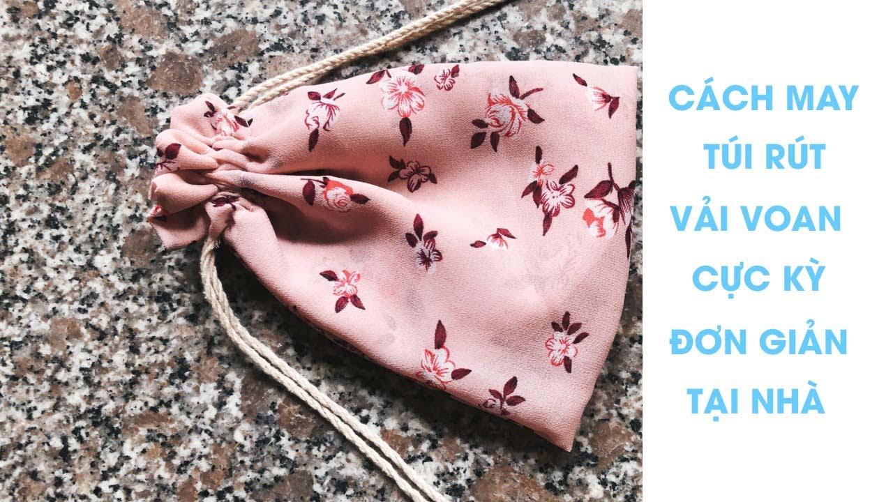 HƯỚNG DẪN MAY TÚI RÚT VẢI VOAN 2 LỚP CỰC DỄ CỰC XINH | how to sew a drawstring bag