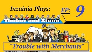 Inzainia Plays: Timber And Stone Alpha 1.6+ Ep 9 (struggling With Merchants)