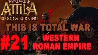 This is Total War: Attila - Legendary Western Roman Empire #21